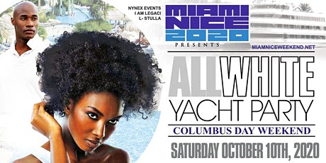 MIAMI NICE 2020 THE ANNUAL ALL WHITE YACHT PARTY C tickets