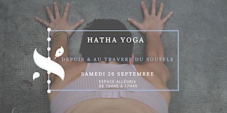 HATHA Yoga - Depuis & au travers du souffle billets