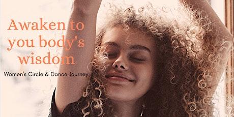 Awaken to Your Body's Wisdom ~ Women's Circle & Dance Journey tickets