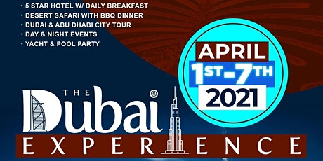 THE DUBAI EXPERIENCE APRIL 1 - 7, 2021 tickets
