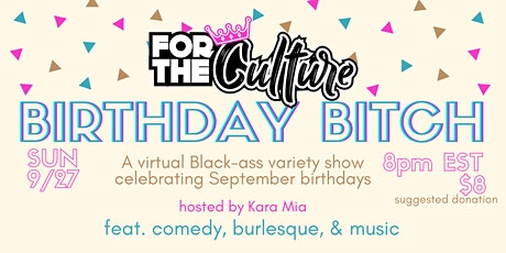 For The Culture: Birthday Bitch tickets