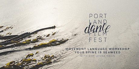 Movement Language Workshop: Your Spine is Seaweed tickets
