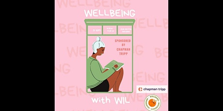 Wellbeing with WIL x Sponsored by Chapman Tripp tickets