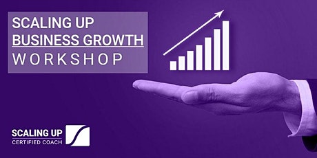 Scaling Up | Business Growth ONLINE Workshop tickets