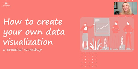 Create Your Own Data Visualization. A Practical Workshop tickets