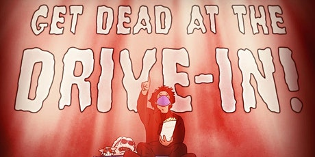 I Need You Dead! Drive-In Screening tickets