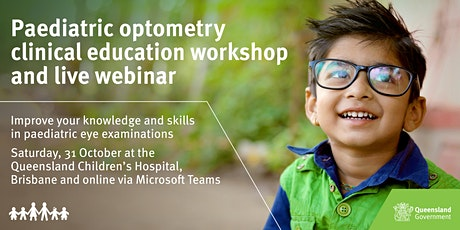 Paediatric Optometry Clinical Education Workshop and Live Webinar tickets