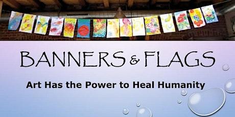 Banners & Flags: Healing Grief Thru HeArt tickets