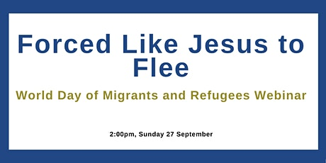 Forced like Jesus to Flee - Migrant and Refugee Sunday Webinar tickets