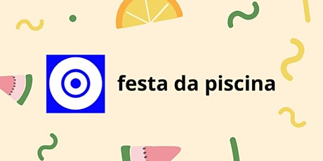 Festa da Piscina '2021 tickets
