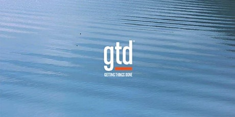 Getting Things Done GTD ONLINE  Fundamentals with Implementation Workshop tickets