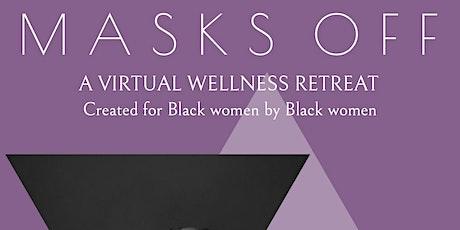 Masks Off: A Virtual Wellness Retreat tickets