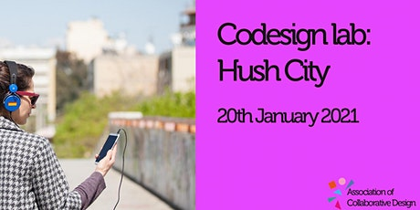 ACD Codesign Lab 3 - Hush City Open Source Soundscape tickets