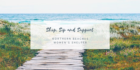 Shop, Sip and Support - Northern Beaches Women's Shelter tickets