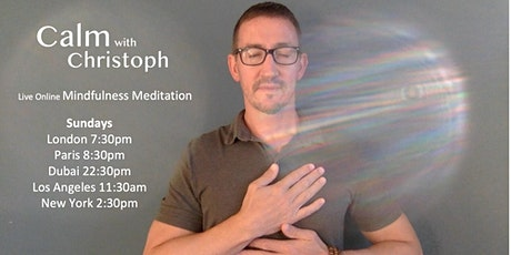 Calm with Christoph LIVE ONLINE MEDITATION tickets