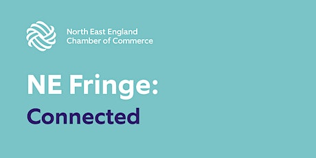 North East business fringe: Connected North East tickets