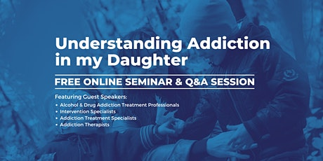 Understanding Addiction Treatment for my Daughter tickets