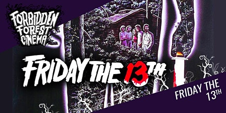 Forbidden Forest Cinema: Friday the 13th tickets
