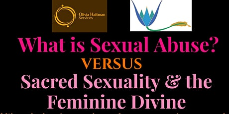 What is Sexual Abuse Versus Sacred Sexuality & the Feminine Divine tickets