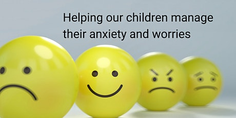 Helping our children manage their anxiety and worries tickets