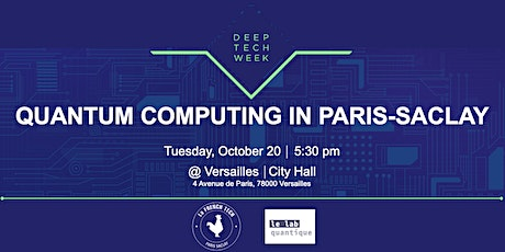 QUANTUM COMPUTING IN PARIS-SACLAY (La French Tech Paris-Saclay & LLQ) billets