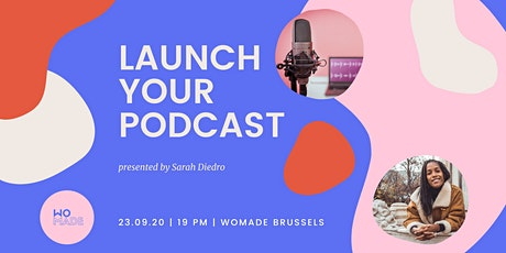 Launch your podcast billets