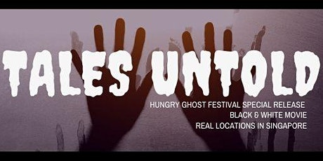 Live Stream: Tales Untold - Hungry Ghost Festival special movie release tickets