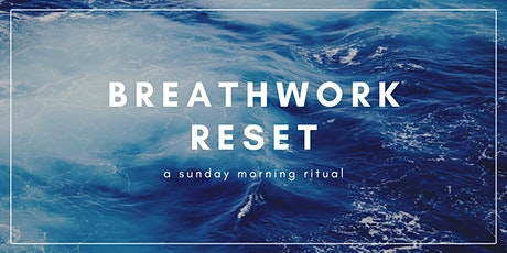 Breathwork Reset Sunday tickets