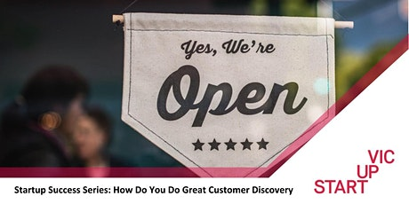Startup Success Series: How Do You Do Great Customer Discovery tickets