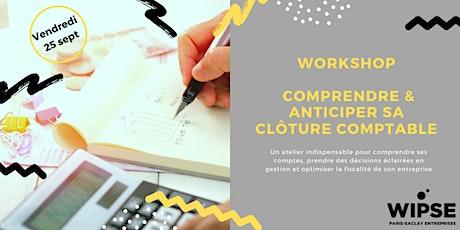 WORKSHOP WIPSE GESTION : Comprendre & anticiper sa clôture comptable billets