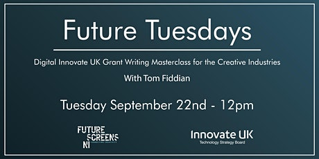 Digital Innovate UK Grant Writing Masterclass for the Creative Industries tickets