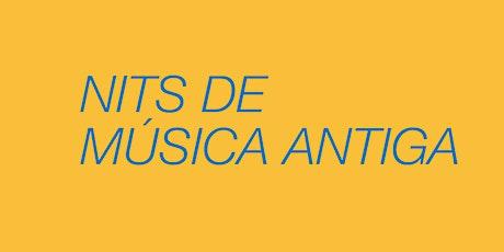 Nits de Música Antiga - VESPRES D'ARNADÍ entradas