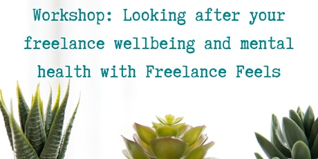 Looking after your freelance wellbeing and mental health tickets