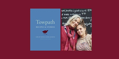 Towpath: Recipes and Stories by Lori De Mori & Laura Jackson tickets