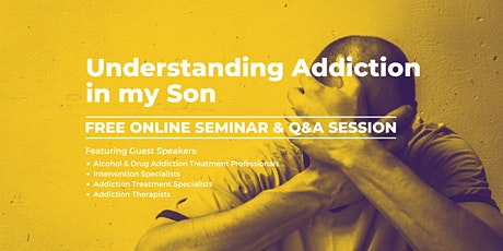 Understanding Addiction Treatment for my Son tickets