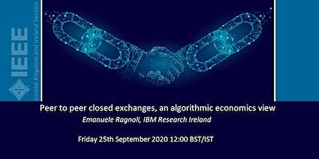 Peer to peer closed exchanges, an algorithmic economics view tickets