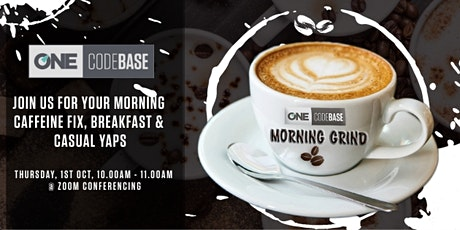 ONE CodeBase Morning Grind - ONLINE tickets