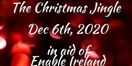 The Christmas Jingle Annual Fundraiser 2020 - in aid of Enable Ireland tickets