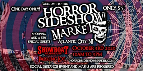 Horror Sideshow Market AC show October 3rd  2020 Tickets tickets