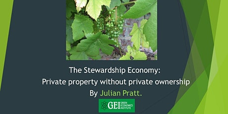 Stewardship Economy Private property without private ownership tickets