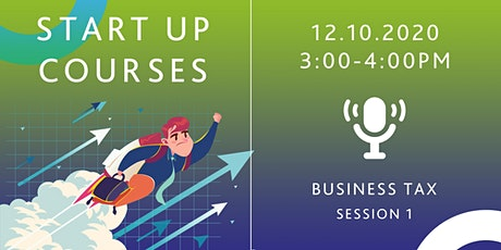 Start up Courses - Business Tax (session 1) tickets