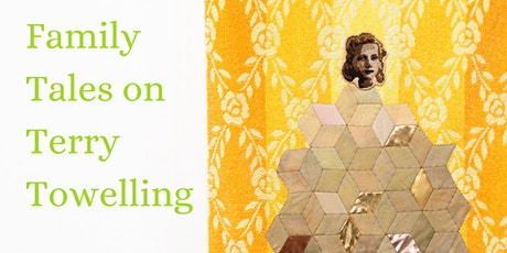 Family Tales on Terry Towelling  - a workshop with Sera Waters tickets
