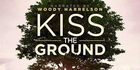 """Kiss the Ground"" at Mission Farm tickets"