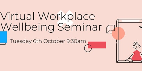 Workplace Wellbeing and Employee Performance Virtual Seminar tickets