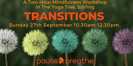 Transitions - a Two-Hour Mindfulness Workshop tickets