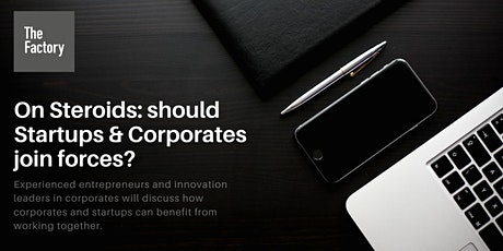 On Steroids: Should Startups & Corporates join forces? tickets