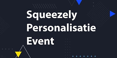 Squeezely Personalisatieevent tickets
