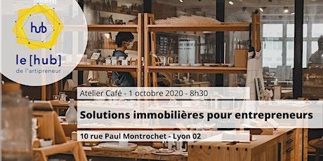 [Atelier-café ] - Solutions immobilières pour entrepreneurs billets