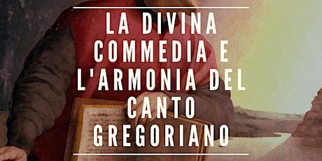 LA DIVINA COMMEDIA E L'ARMONIA DEL CANTO GREGORIANO biglietti