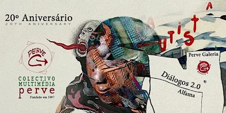 Diálogos 2.0 | 20 anos - Perve Galeria bilhetes